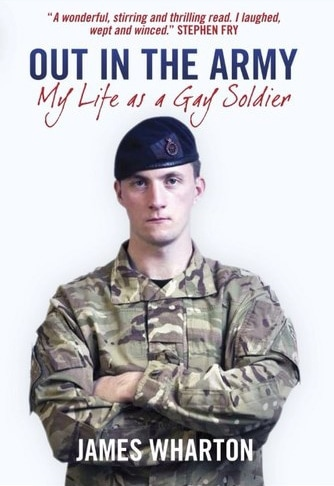 James Wharton Out In The Army My Life As A Gay Soldier